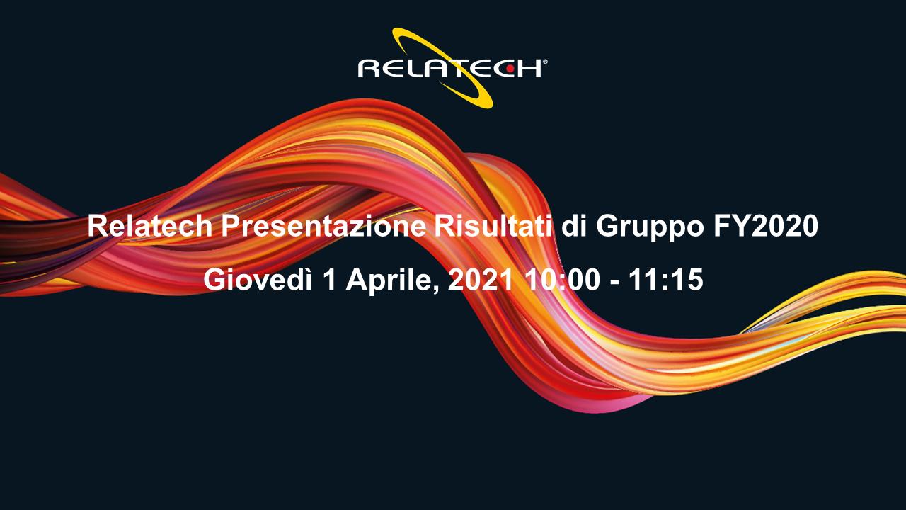 Relatech Webinar Presentazione dati di Gruppo FY2020